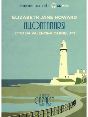 Allontanarsi. La saga dei Cazalet letto da Valentina Carnelutti. Audiolibro. 2 CD Audio formato MP3. Ediz. integrale. Vol. 4
