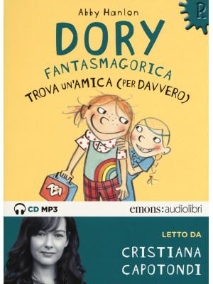 Dory fantasmagorica trova un'amica (per davvero) letto da Cristiana Capotondi. Audiolibro. CD Audio formato MP3