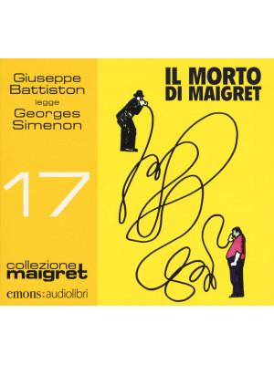 Il morto di Maigret letto da Giuseppe Battiston. Audiolibro. CD Audio formato MP3