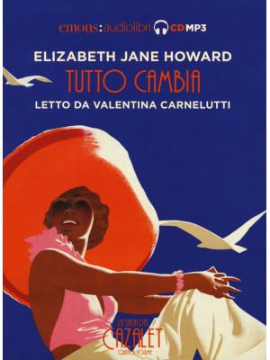 Tutto cambia. La saga dei Cazalet letto da Valentina Carnelutti. Audiolibro. 2 CD Audio formato MP3. Vol. 5