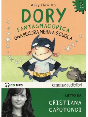 Una pecora nera a scuola. Dory fantasmagorica letto da Cristiana Capotondi. Audiolibro. CD Audio formato MP3. Ediz. integrale