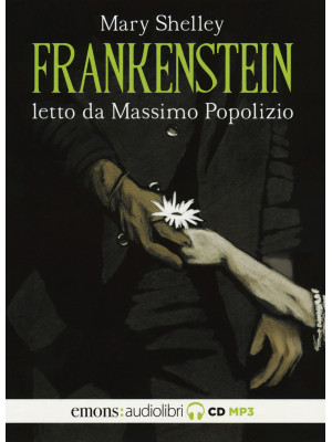 Frankenstein letto da Massimo Popolizio. Audiolibro. CD Audio formato MP3