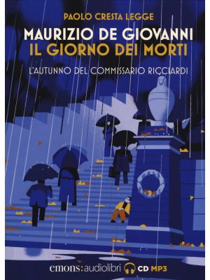 Il giorno dei morti. L'autunno del commissario Ricciardi. Letto da Paolo Cresta letto da Paolo Cresta. Audiolibro. CD Audio formato MP3