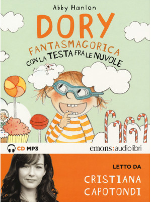 Dory fantasmagorica con la testa fra le nuvole letto da Cristiana Capotondi. Audiolibro. CD Audio formato MP3