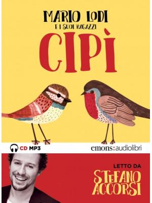 Cipì letto da Stefano Accorsi. Audiolibro. CD Audio formato MP3. Ediz. integrale