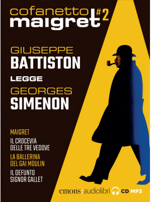 Maigret letto da Giuseppe Battiston: Maigret,-Il crocevia delle tre vedove-La ballerina del Gai-Moulin-Il defunto signor Gallet. Audiolibro. 2 CD Audio formato MP3