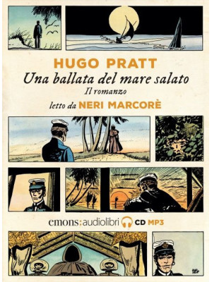 Corto Maltese. Una ballata del mare salato letto da Neri Marcorè. Audiolibro. CD Audio formato MP3