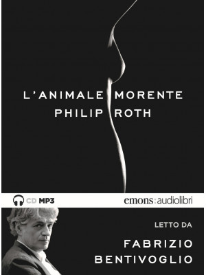 L'animale morente letto da Fabrizio Bentivoglio. Audiolibro. CD Audio formato MP3