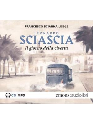 Il giorno della civetta letto da Francesco Scianna. Audiolibro. CD Audio formato MP3