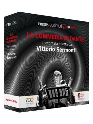 La Commedia di Dante raccontata e letta da Vittorio Sermonti letto da Vittorio Sermonti. Audiolibro. CD Audio formato MP3