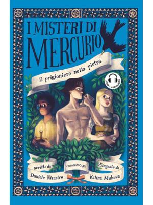 Il prigioniero nella pietra. I misteri di Mercurio. Con File audio per il download