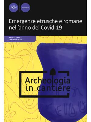Emergenze etrusche e romane nell'anno del Covid-19