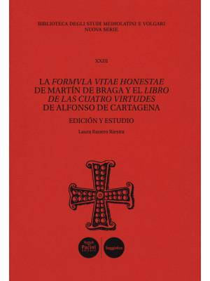 La Formula vitae honestae de Martín de Braga y el Libro de las cuatro virtudes de Alfonso de Cartagena. Ediz. critica