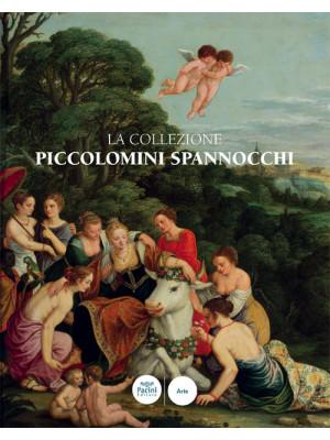 La collezione Piccolomini Spannocchi. Siena, Santa Maria della Scala