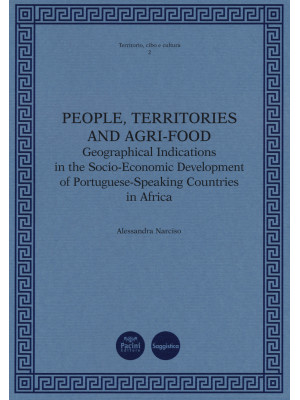People, territories and agri-food. Geographical Indications in the Socio-Economic Development of Portuguese-Speaking Countries in Africa