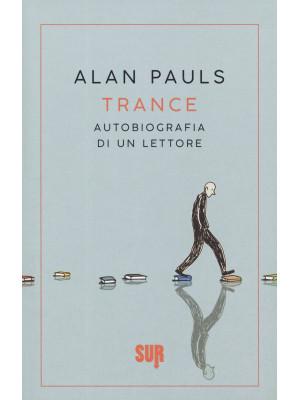 Trance. Autobiografia di un lettore