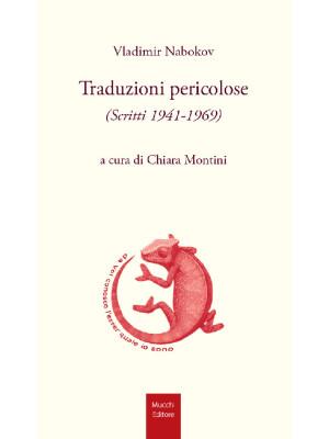 Traduzioni pericolose. (Scritti 1941-1969)