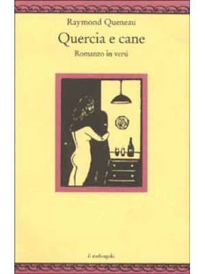 Quercia e cane. Romanzo in versi (1937). Testo originale a fronte