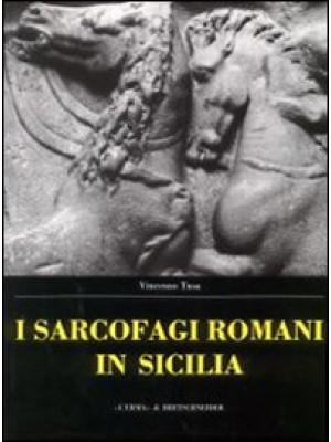 Sarcofagi romani in Sicilia. Ediz. illustrata