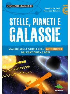 Stelle, pianeti e galassie. Viaggio nella storia dell'astronomia dall'antichità ad oggi