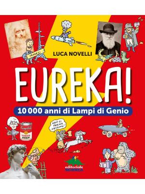 Eureka! 10.000 anni di lampi di genio