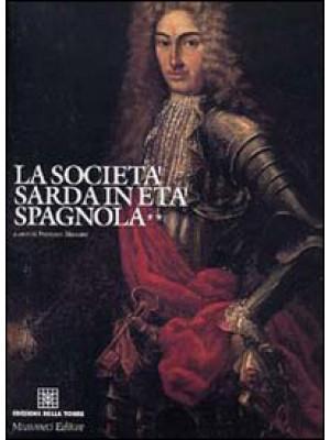 La società sarda in età spagnola. Vol. 2