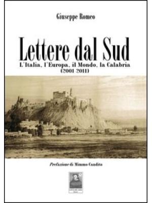 Lettere dal sud. L'Italia, l'Europa, il mondo, la Calabria (2001-2011)