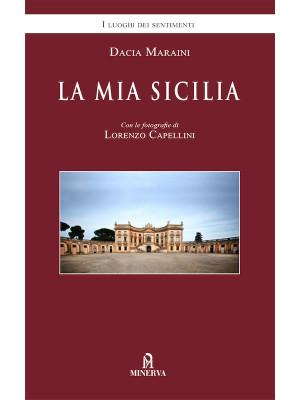 La mia Sicilia. Nuova ediz.