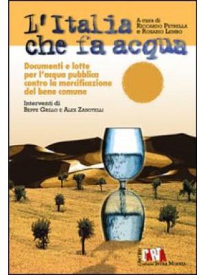 L'Italia che fa acqua. Documenti e lotte per l'acqua pubblica contro la mercificazione del bene comune