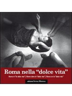 Roma nella dolce vita. Ediz. multilingue