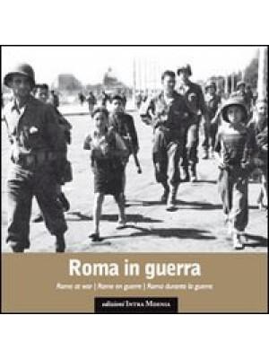 Roma in guerra. Ediz. multilingue