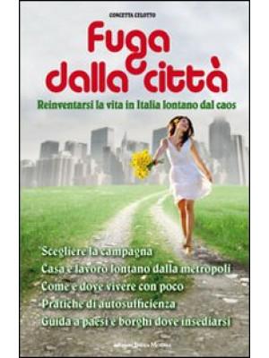 Fuga dalla città. Reinventarsi la vita in Italia lontani dal caos