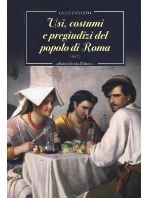Usi, costumi e pregiudizi del popolo di Roma