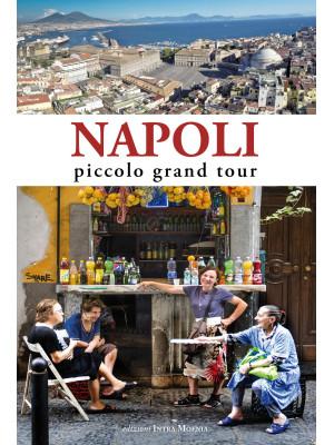 Napoli. Piccolo grand tour