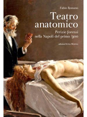 Teatro anatomico. Perizie forensi nella Napoli del primo '900