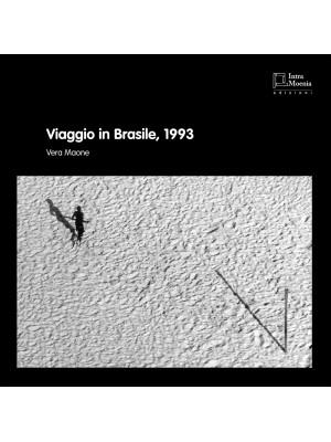 Viaggio in Brasile, 1993. Ediz. illustrata