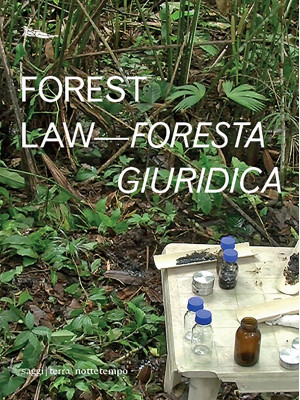 Forest law-Foresta giuridica. Ediz. bilingue