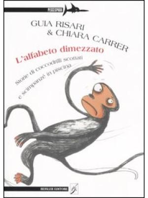 L'alfabeto dimezzato. Storie di coccodrilli scottati e scimpanzé in piscina