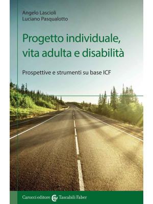 Progetto individuale, vita adulta e disabilità. Prospettive e strumenti su base ICF