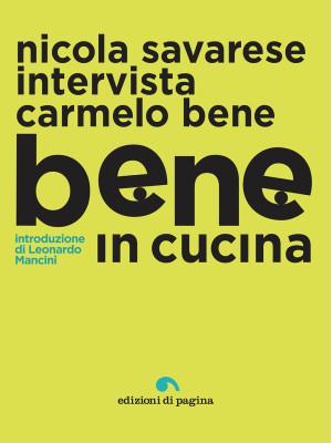 Bene in cucina. Nicola Savarese intervista Carmelo Bene