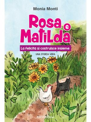 Rosa e Matilda la felicità si costruisce insieme
