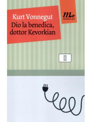 Dio la benedica, dottor Kevorkian