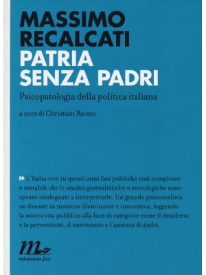 Patria senza padri. Psicopatologia della politica italiana