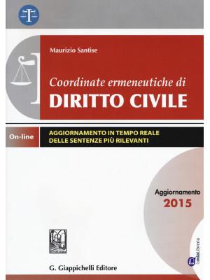 Coordinate ermeneutiche di diritto civile. Aggiornamento 2015. Con aggiornamento online