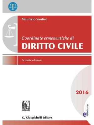 Coordinate ermeneutiche di diritto civile 2016. Con aggiornamento online