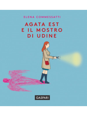 Agata Est e il mostro di Udine