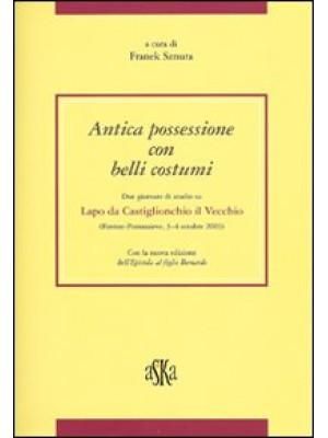 Antica possessione con belli costumi. Due giornate di studio su Lapo di Castiglionchio il Vecchio (Firenze-Pontassieve, 3-4 Ottobre 2003)