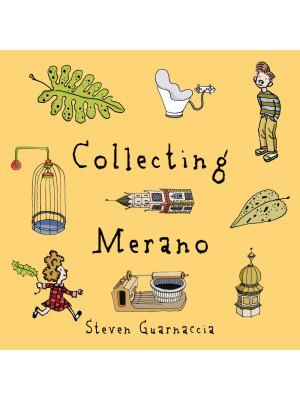 Collecting Merano. Ediz. illustrata