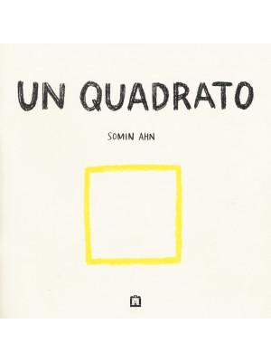 Un quadrato. Ediz. illustrata