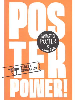 Poster power! Fantastici poster & come farli